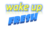 wake up fresh